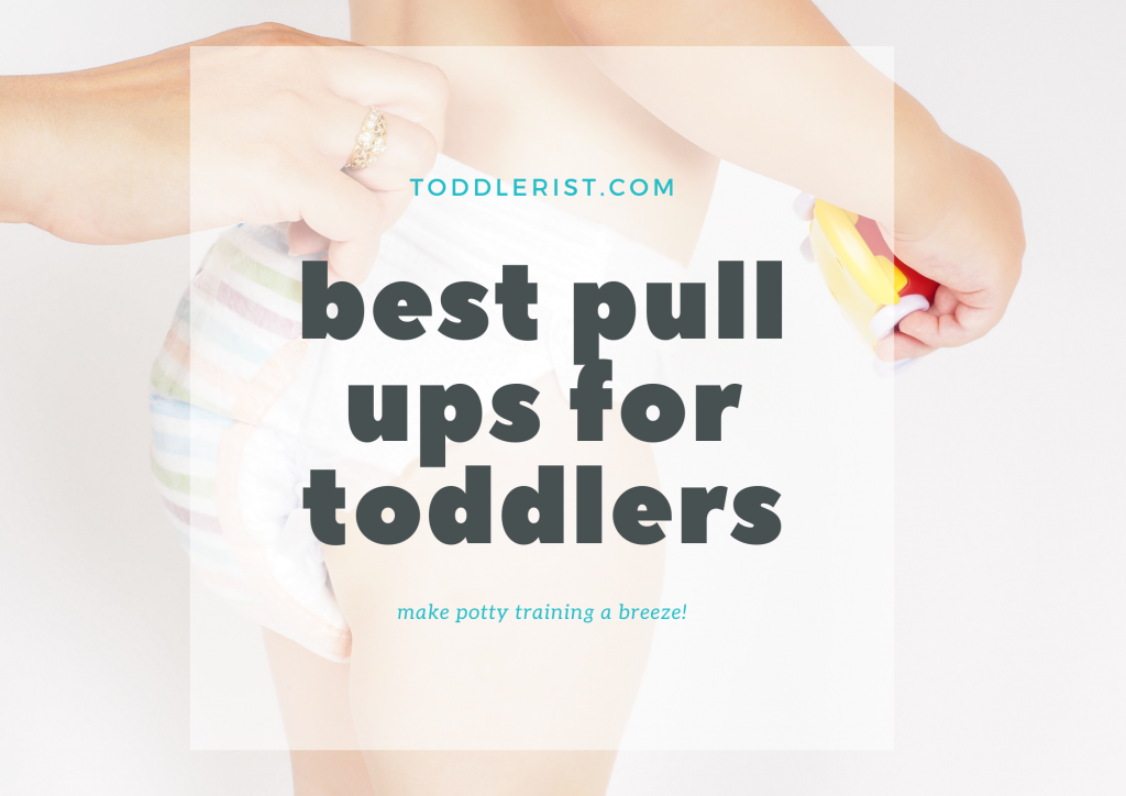 """toddler wearing pull up nappy with word overlay """" best pull ups for toddlers: make potty training a breeze"""""""